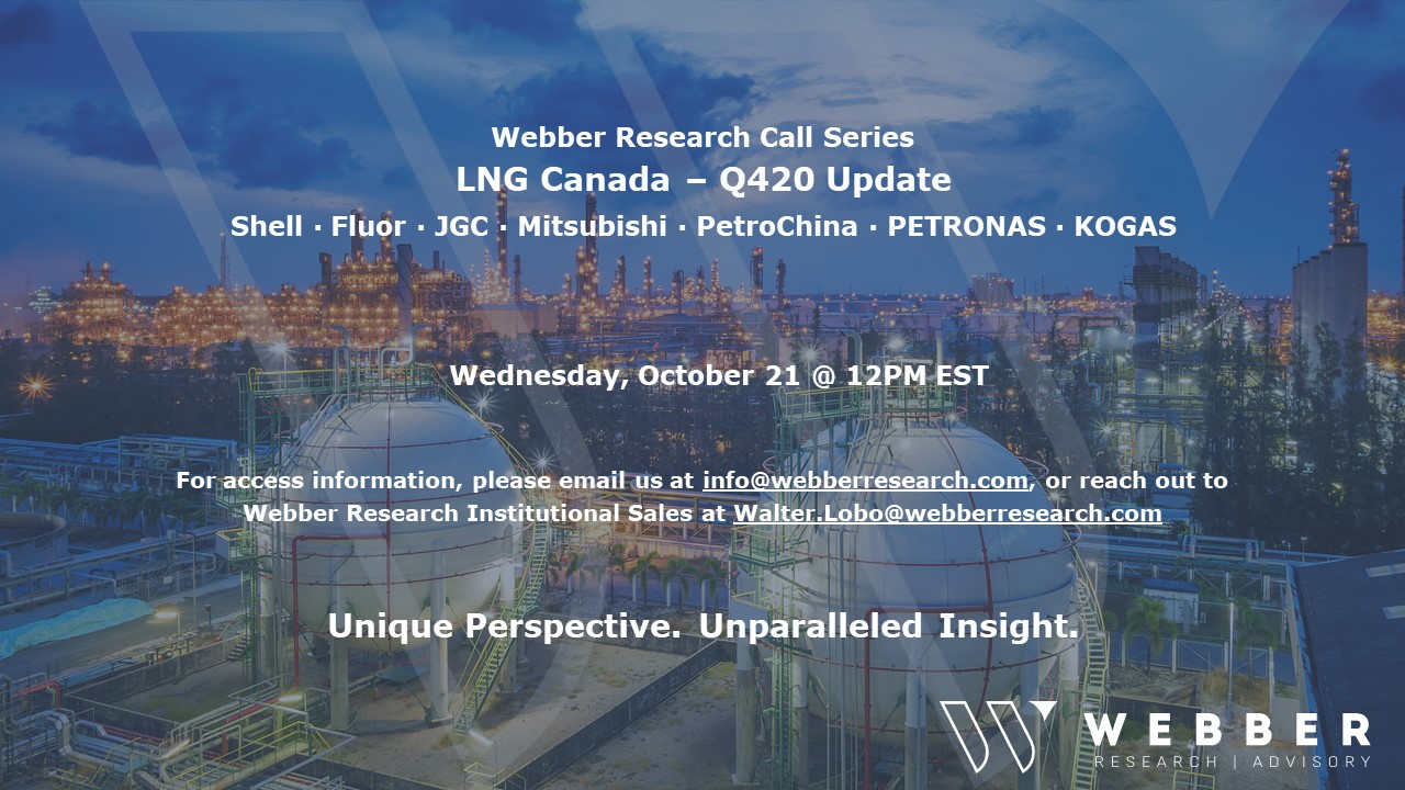 Webber Research: LNG Canada Q420 Update Call – Wednesday 10/21 at 12PM (EST)