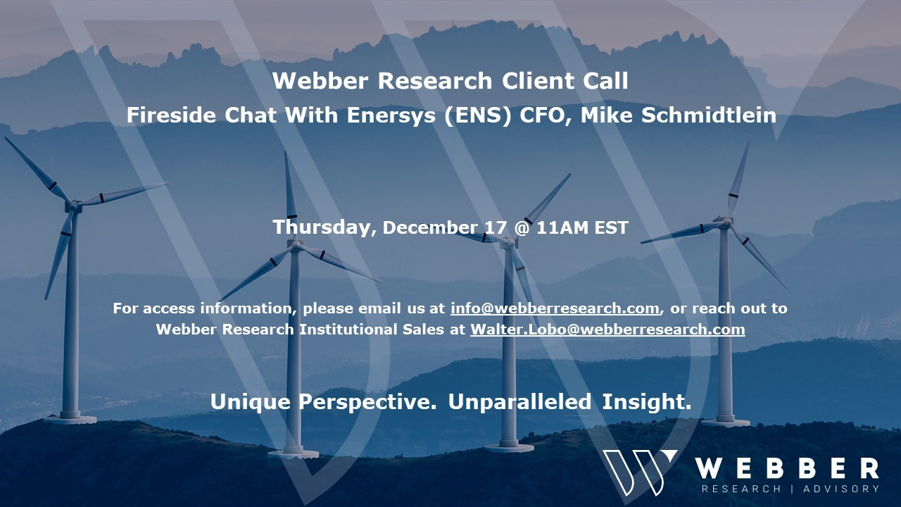 Conference Call: Fireside Chat With Enersys (ENS) CFO Mike Schmidtlein – Thursday 12/17 @ 11AM