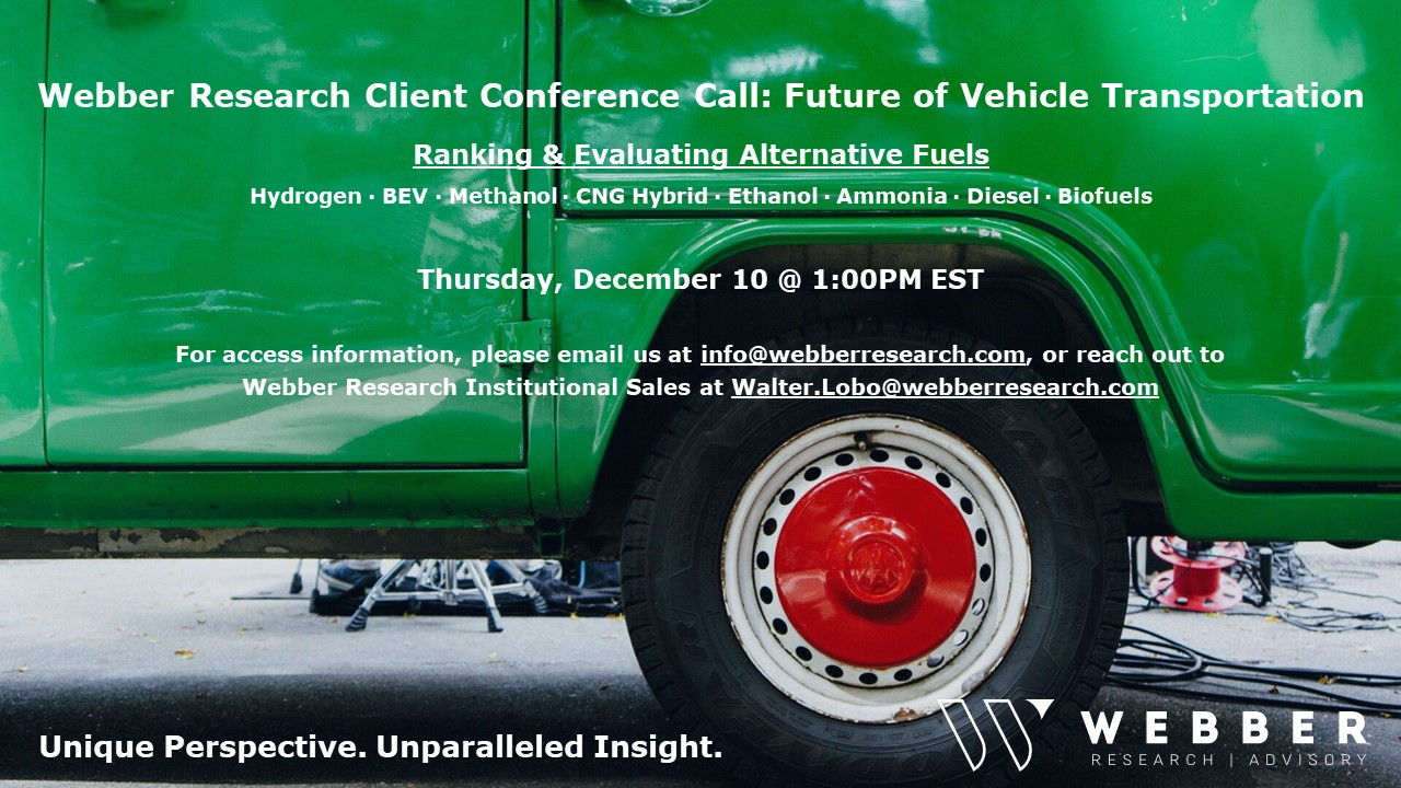 Client Conference Call: Ranking & Evaluating Alternative Fuels – The Future Of Vehicle Transportation  H2 • BEV • Methanol • CNG Hybrid • Ethanol • Ammonia • Biofuels • Diesel